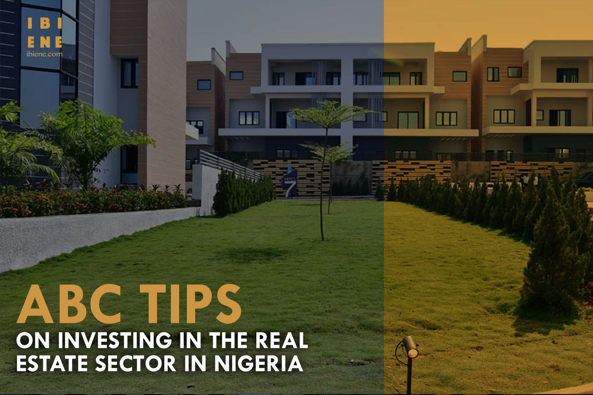 Abc Tips On Investing In The Real Estate Sector In Nigeria Ibiene Magazine